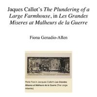 Jaques Callot's The Plundering of a Large Farmhouse, <br /> in Les Grandes Miseres at Malheurs de la Guerre<br />