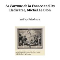 La Fortune de la France and Its Dedicatee, Michel Le Blon