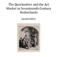 The Quacksalver and the Art Market in Seventeenth-Century Netherlands [PDF]