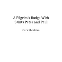 A Pilgrim's Badge With Saints Peter and Paul [PDF]