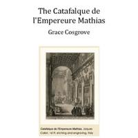 The Catafalque de l'Empereure Mathias